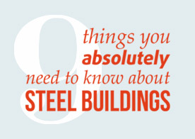 9 things you absolutely need to knowa about Steel Buildings